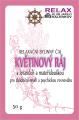 KVĚTINOVÝ RÁJ - relaxační bylinný čaj 50 g